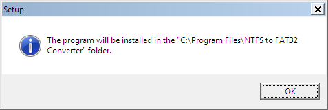 "The program will be installed in the ""C:/Program Files/NTFS to FAT32 Converter"" folder."
