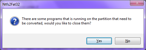 There are some programs that is running on the partition to be converted, would you like to close them? Yes/No